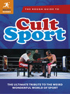The Rough Guide to Cult Sport (eBook): The Ultimate Tribute to the Weird Wonderful World of Sport